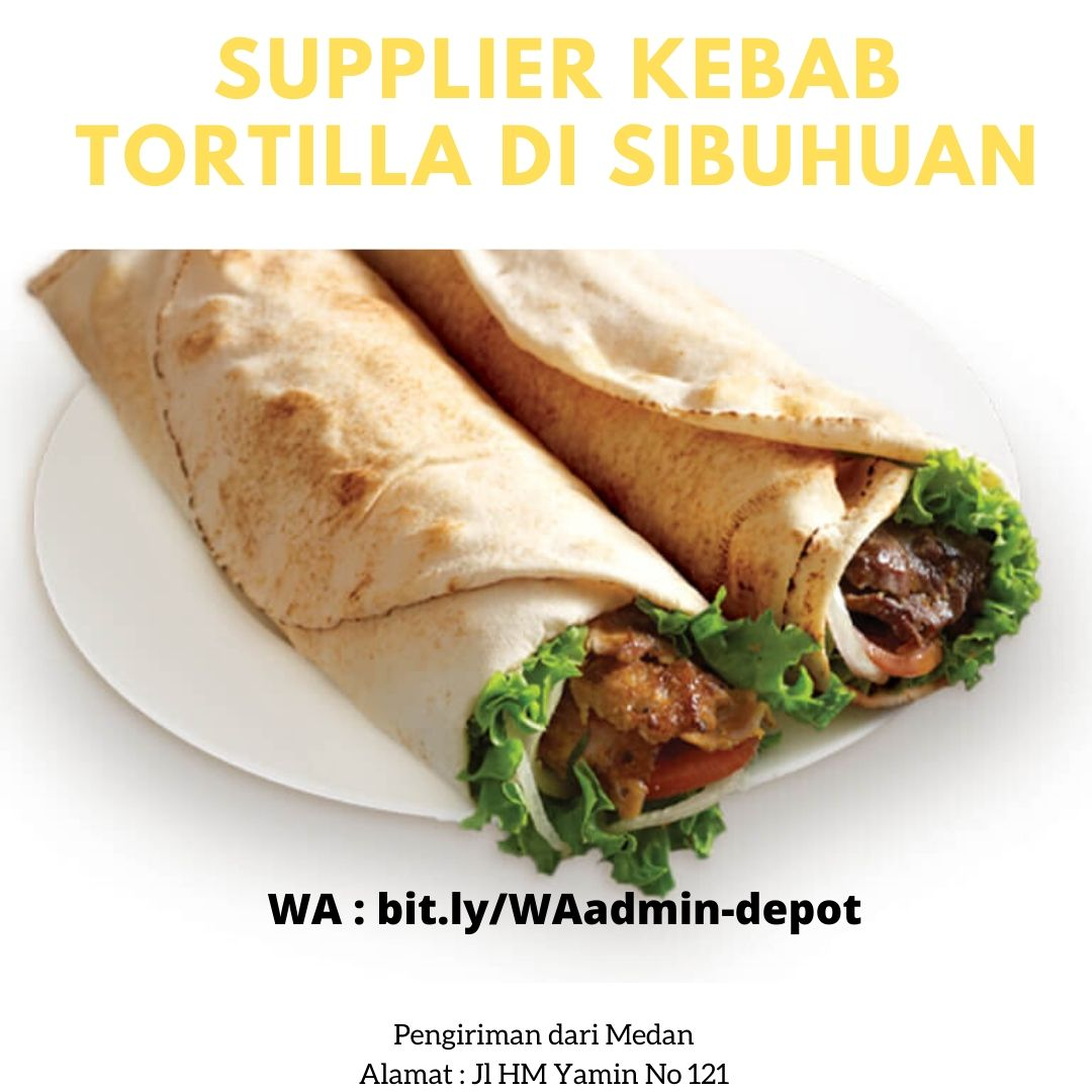 Supplier Kebab Tortilla di Sibuhuan
