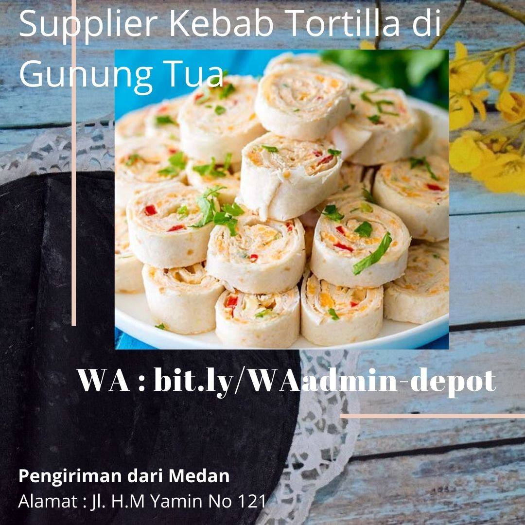 Supplier Kebab Tortilla di Gunung Tua Toko from Medan