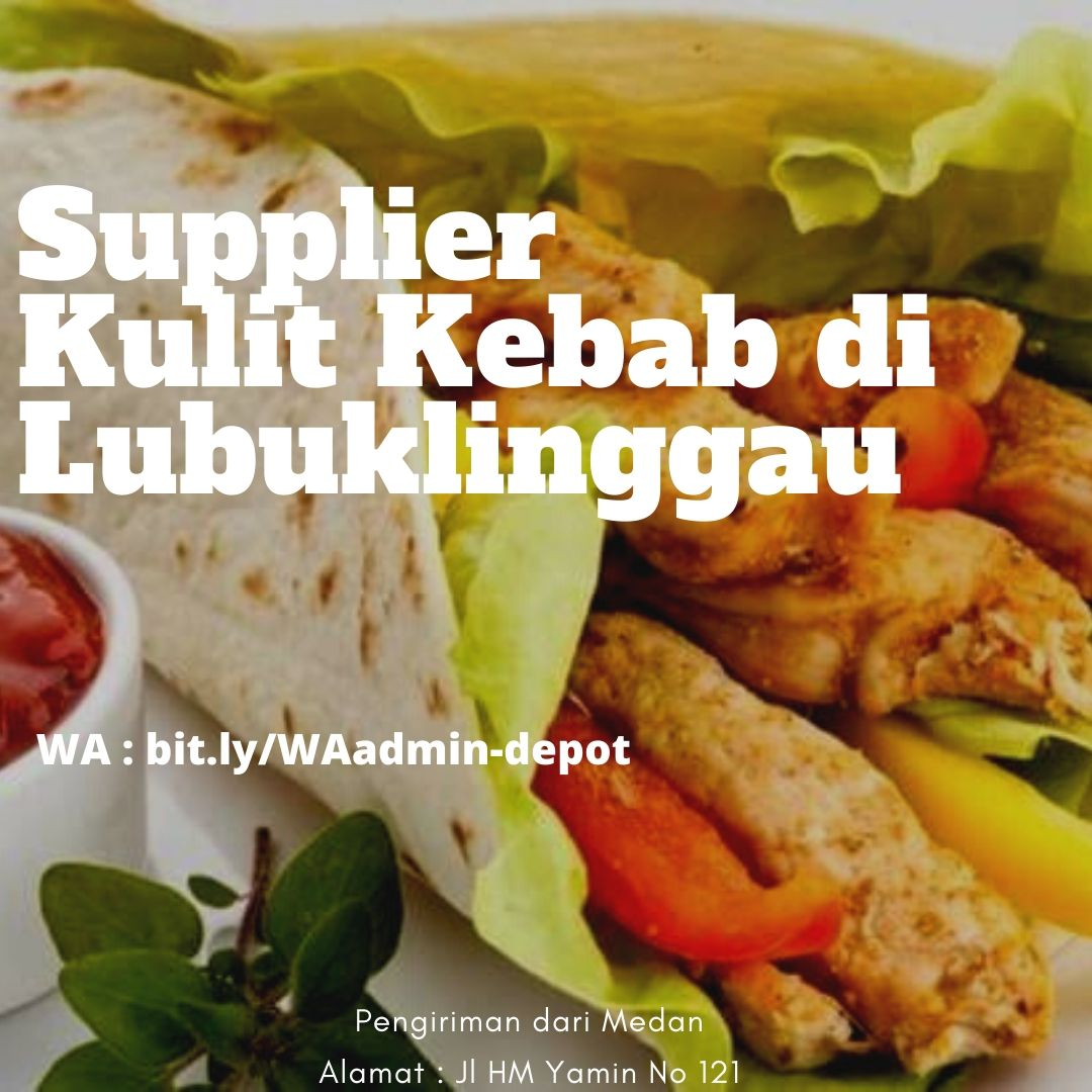 Supplier Kulit Kebab di Lubuklinggau Shipping from Medan