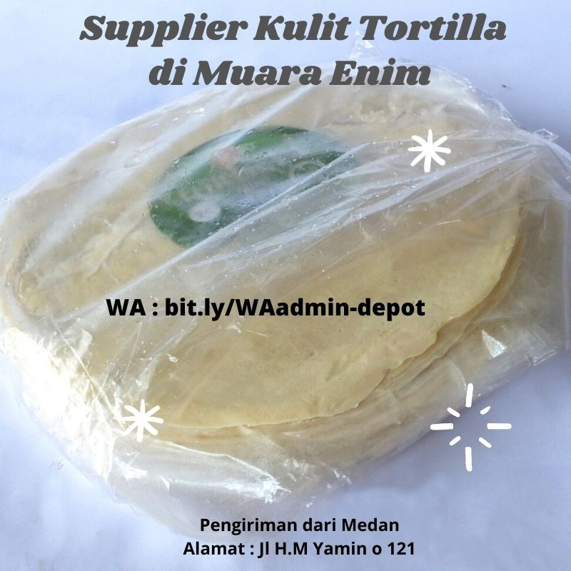 Supplier Kulit Tortilla di Muara Enim